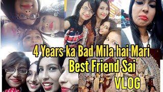 4 Years Ka Bad Mila Hai Meri Best Friend Sa    Purani Yade Taja Ho Gayi [ VLOG ] #8
