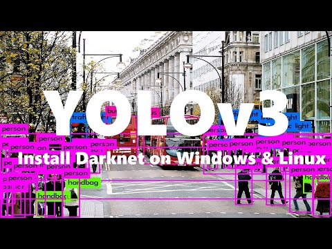Install YOLOv3 and Darknet on Windows/Linux and Compile It With