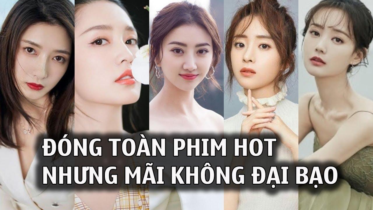 Những mỹ nhân Hoa ngữ nhận toàn phim hot,đóng với nhiều nam thần nhưng mãi không nổi
