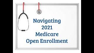 Navigating 2021 Medicare Open Enrollment
