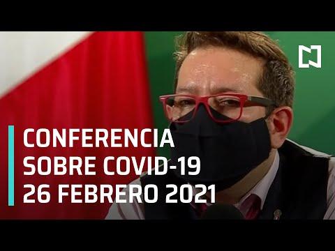 Conferencia  Covid-19 en México - 26 de febrero de 2021.
