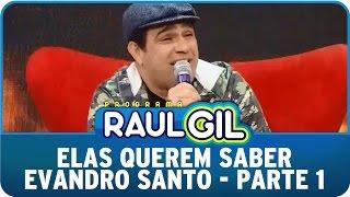 Raul Gil (22/08/15) - Elas Querem Saber - Evandro Santo - Parte 1