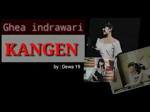 KANGEN (DEWA19) cover by Ghea Indrawari