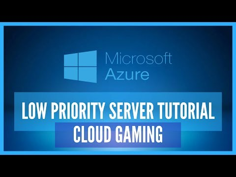 Setting Up A Cheap Low Priority Cloud Gaming Server With Microsoft Azure