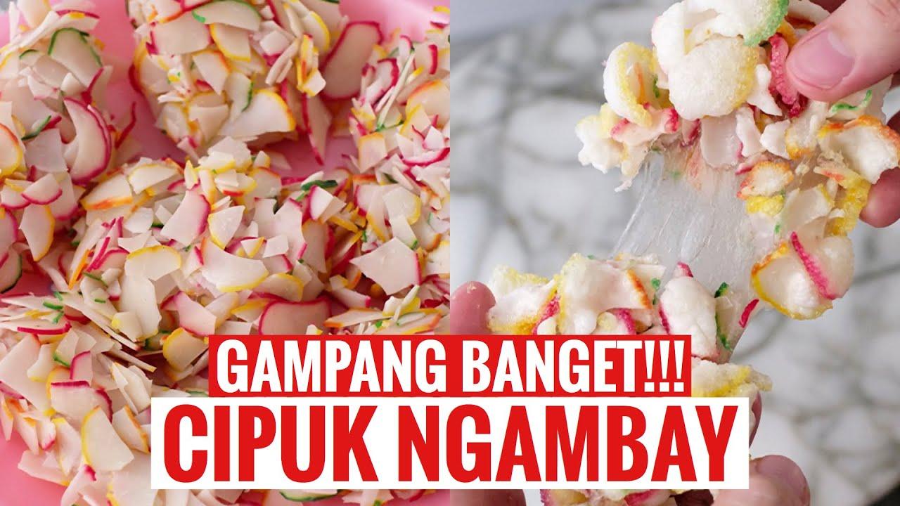 Cipuk Ngambay Cireng Kerupuk Ngambay Crispy Di Luar Lumer Di Dalam Youtube