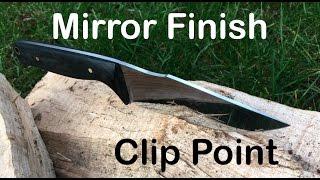 Knife Making: Making A Mirror Finished Knife - Sharp Works