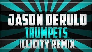 Jason Derulo - Trumpets (iLLiCiTY Club House Remix)