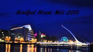 Soulful House Mix 2013