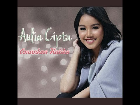 Amankan Hatiku - Aulia Cipta (Video Lyrics Official)