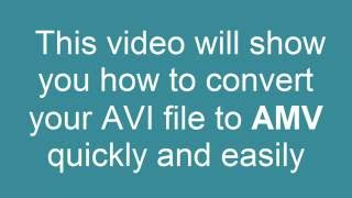 How to Convert AVI to AMV