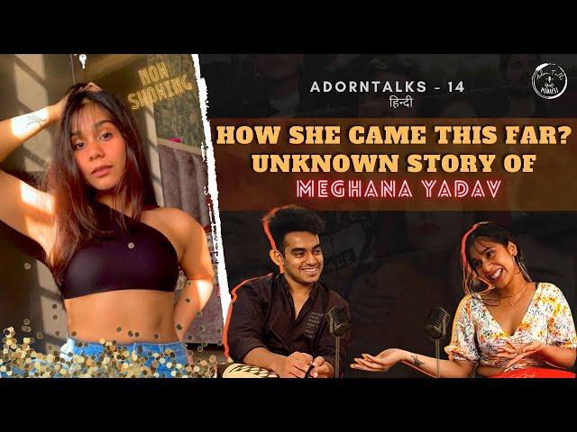 Popular Indian YouTuber & Social media influencer | Know Meghana Yadav | Hindi Podcast #AdornTalks14