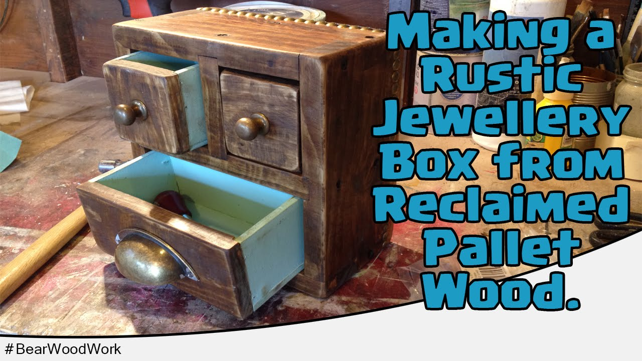 Rustic Jewellery Box From Reclaimed Pallet Wood Youtube