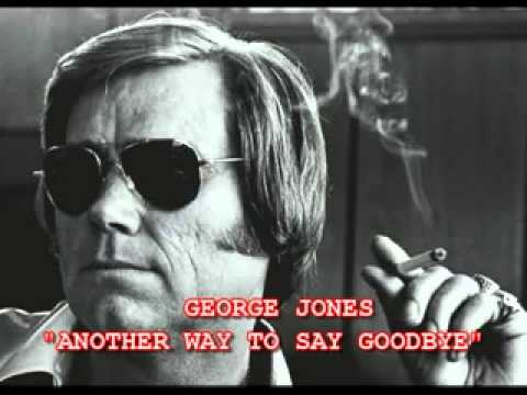 GEORGE JONES  ANOTHER WAY TO SAY GOODBYE