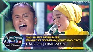 Download lagu Hafiz Suip, Ernie Zakri -Aku Hanya Pendatang, Sekadar Di Pinggiran, Kehebatan Cinta | #ABPBHKITA2020