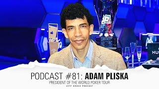 Podcast #81: Adam Pliska / President of the World Poker Tour