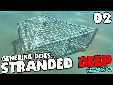 """Stranded Deep Gameplay S02E02 - """"IT'S A (fish) TRAP!!!"""""""