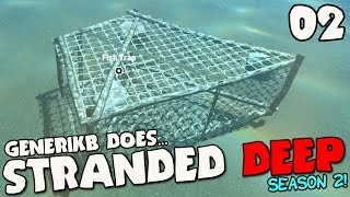 Stranded Deep Gameplay S02E02 -