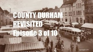 County Durham Revisited 3 of 10