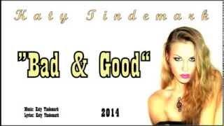 "Katy Tindemark - ""Bad & Good"" 2014 (Jaunums)"