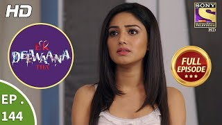 Ek Deewaana Tha - Ep 144 - Full Episode - 10th May, 2018
