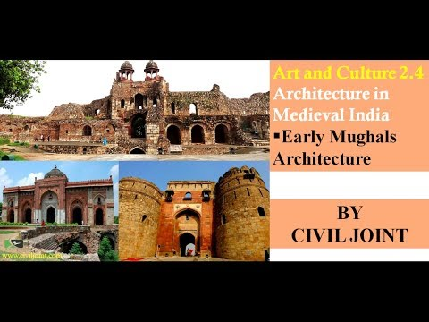 Art and Culture 2.4 Architecture in Medieval India-Early Mughals Architecture BY CIVIL JOINT