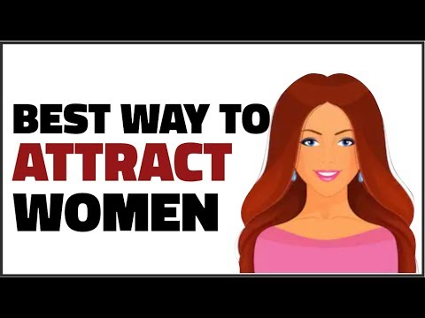 How To Attract Women EASILY