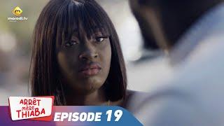 Série - Arrêt Mère Thiaba - Episode 19