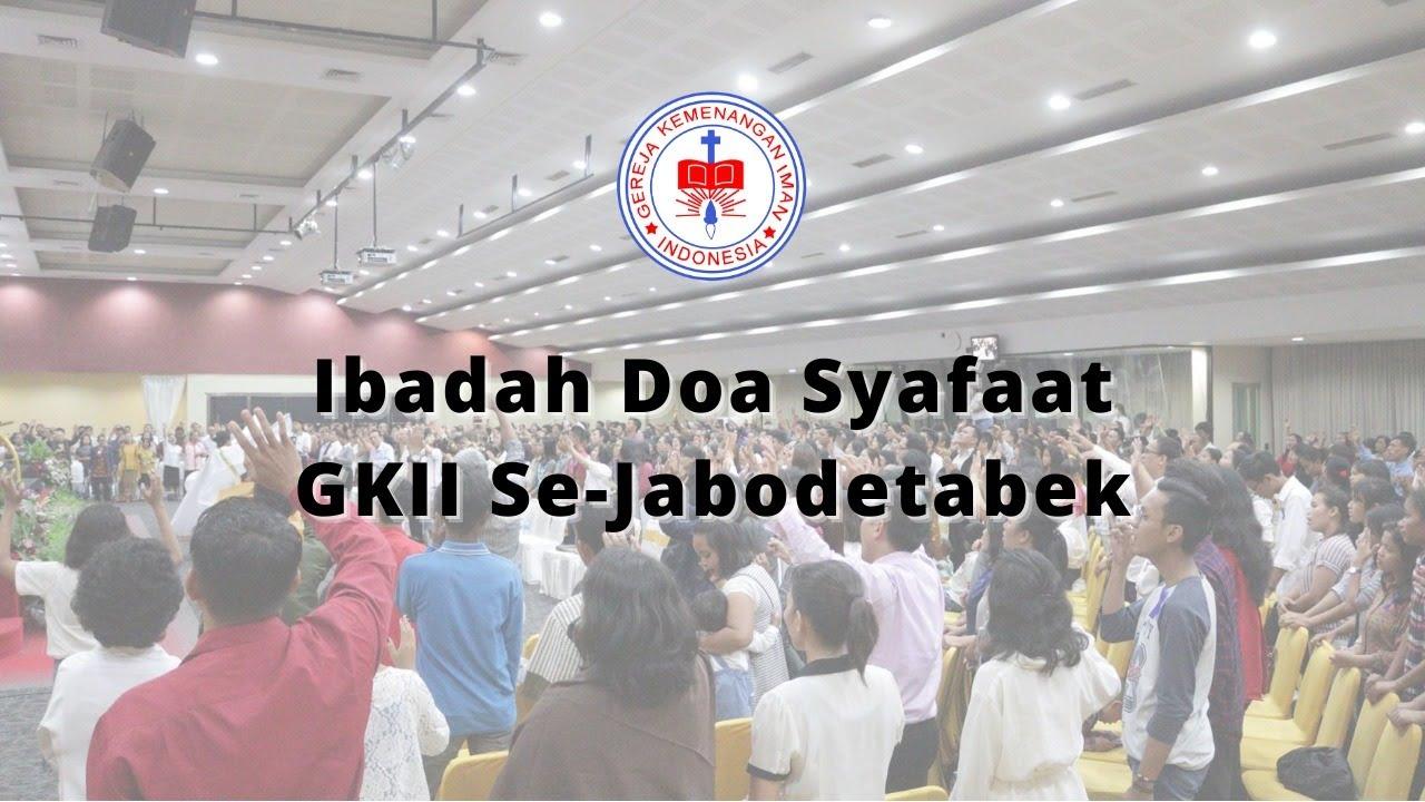 Ibadah Doa Syafaat 21 September 2020 - GKII Se-Jabodetabek
