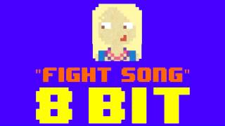Fight Song (8 Bit Remix Cover Version) [Tribute to Rachel Platten] - 8 Bit Universe