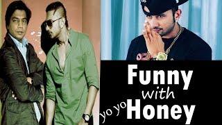 Funny with Honey | Yo yo Honey Singh | Dil chori sadda