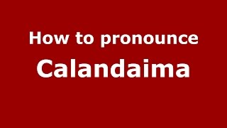Download lagu How to pronounce Calandaima PronounceNames com MP3