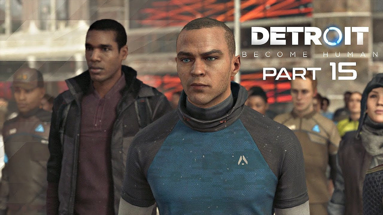 Detroit Become Human Walkthrough Part 15 - FREEDOM MARCH ...