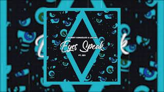 Albert González & Lastep - Eyes Speak (Feat. Jex) - Official Audio