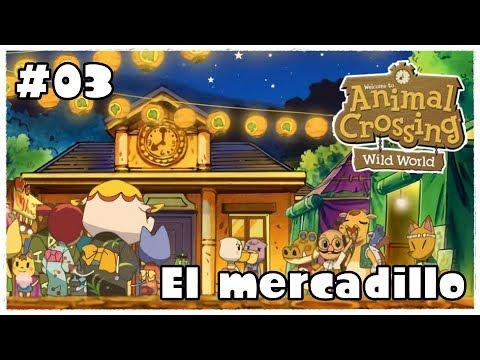 El Mercadillo - Animal Crossing Wild World #03 | @Annizgz