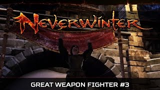 Neverwinter: Underdark #3 | Great Weapon Fighter Gameplay | Free to Play MMO | Let