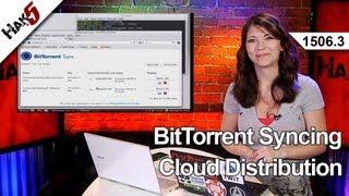 BitTorrent Syncing; Cloud Distribution, Hak5 1506.3