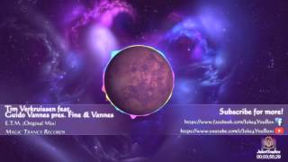Tim Verkruissen feat. Guido Vannes pres. Fine & Vannes - E.T.M. (Original Mix)