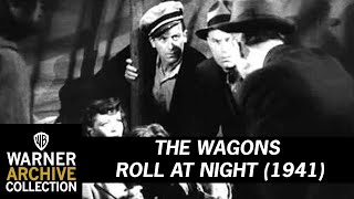 THE WAGONS ROLL AT NIGHT Original Theatrical Trailer
