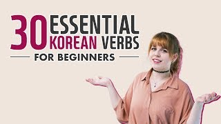 Learn 30 Essential Korean Verbs For Beginners