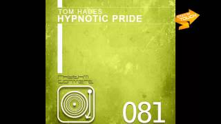 Tom Hades - Hypnotic Pride (Original Mix) [Rhythm Converted]