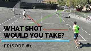 What Shot Would You Take?   Doubles   Episode #1