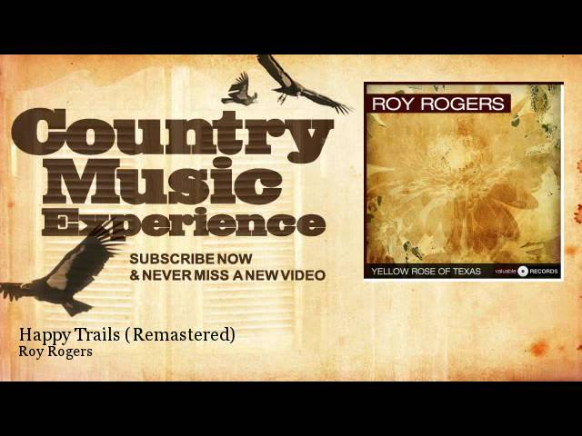 roy-rogers-happy-trails-remastered-country-music-experience-country-music-experience