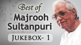 Best Of Majrooh Sultanpuri - Jukebox 1 - Evergreen Superhit Old Hindi Songs