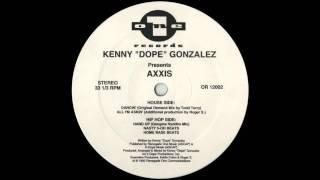 "Kenny ""Dope"" Gonzalez Presents Axxis - All I"