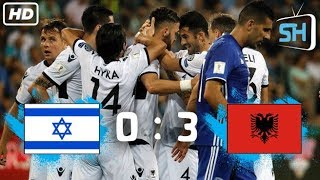 Israel vs Albania 0-3 Highlights and Goals World Cup Qualifier June 11,2017