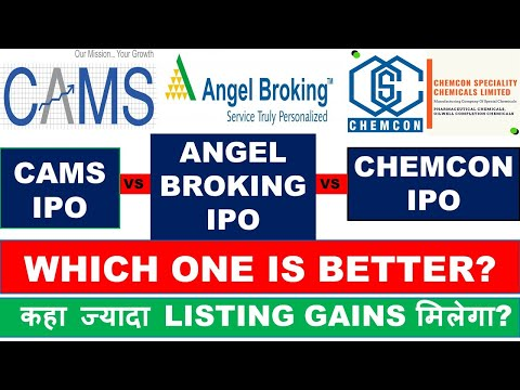 Cams Ipo Vs Chemcon Ipo Vs Angel Broking Ipo कह ज य द Profit म ल ग Cams Vs Chemcon Vs Angel Ipo Youtube
