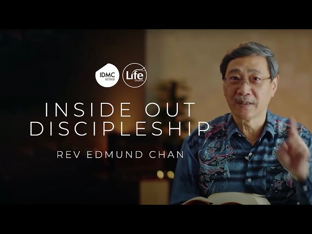 Inside Out Discipleship | Rev Edmund Chan