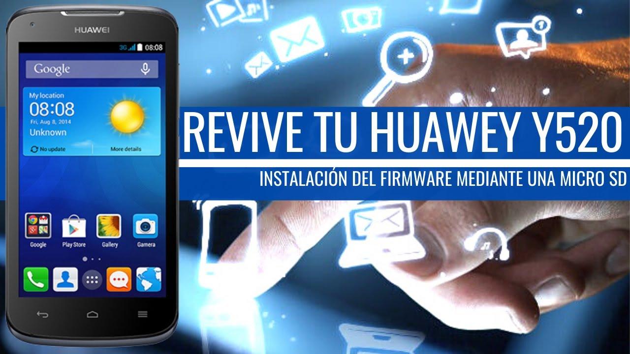 Revivir Huawei Y520 Muy F U00e1cil  Manual Instalaci U00f3n Rom