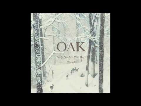 OAK  - Ain't No Ash Will Burn (Walt Aldridge)