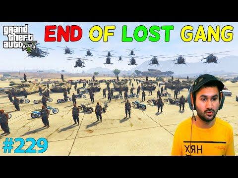 GTA 5 : THE END OF LOST GANG | GTA5 GAMEPLAY #229